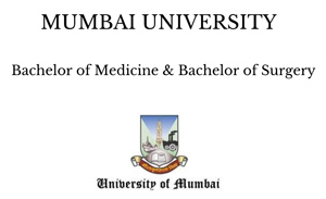 Mumbai University Bachelor of Medicine & Bachelor of Surgery